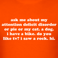 Design ~ Ask Me About My Attention Deficit Disorder Men's T-Shirt