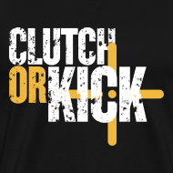 Design ~ Clutch or Kick (destroyed)