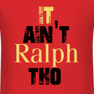 Design ~ It Ain'tv Ralph Tho