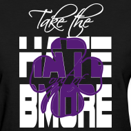 Design ~ Take the Hate out of Bmore tee