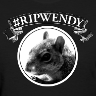Design ~ #RIPWendy Shirt (Women's)
