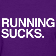 Design ~ Running Sucks
