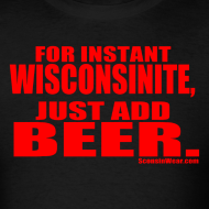 Design ~ Instant Wisco, Just add Beer.
