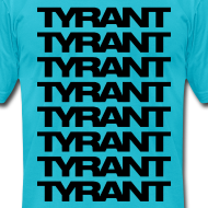 Design ~ Mens T-Shirt // TYRANT