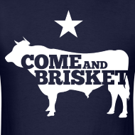Design ~ COME AND BRISKET (White)