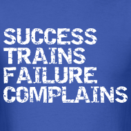 Design ~ Success trains failure complains