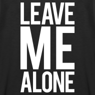 Design ~ Leave me alone | Mens Sleevess