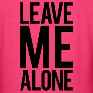 Design ~ Leave me alone | Womens Tee