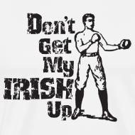 Design ~ Dont Get My Irish Up