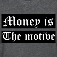 Design ~ Money Is The Motive