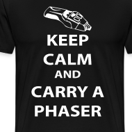 Design ~ keep calm and carry a phaser