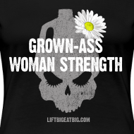 Design ~ Grown-Ass Woman Strength