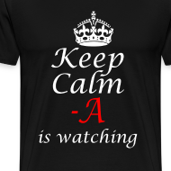Design ~ keep calm a is watching