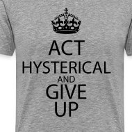 Design ~ act hysterical and give up