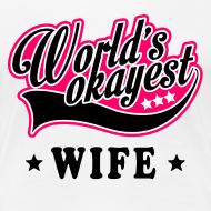 Design ~ worlds_okayest_wife Women's T-Shirts