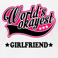 Design ~ worlds_okayest_girlfriend Women's T-Shirts