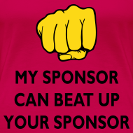 Design ~ My Sponsor Can Beat Up Your Sponsor