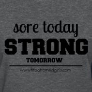 Design ~ Sore Today, Strong Tomorrow Tee