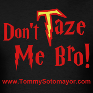Design ~ Don't Taze Me Bro! blk/red (Men's T-Shirt)