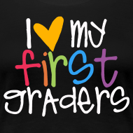 Design ~ Love My First Graders | Colorful | Teacher Shirts