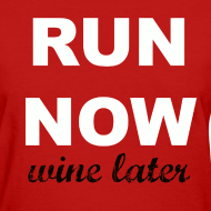 Design ~ Run now, Wine Later Tee
