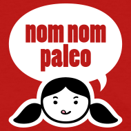 Design ~ Nom Nom Paleo! (Regular Cut)
