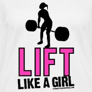 Design ~ Lift like a girl | Womens tee