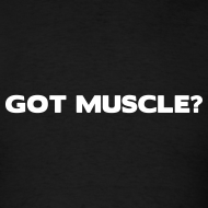 Design ~ Got muscle | Mens tee