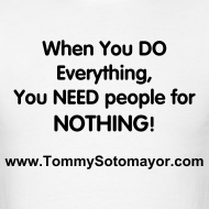 Design ~ Do Everything, Need People For Nothing wht/blk (Men's T-Shirt)