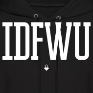 Design ~ #IDFWU - Hoodie Sweater