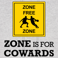 Design ~ Zone is for Cowards Hoodie