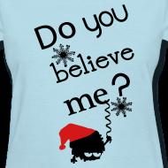 Design ~ Do you believe me Women's T-Shirt