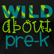 Design ~ Wild About Pre-K | Teal | Women's