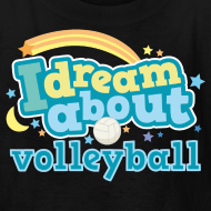 Design ~ Volleyball (I Dream) Cute Funny Sports Kids T-shirt