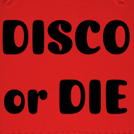 Design ~ DISCO or DIE
