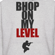 Design ~ BHop on My Level (hoodie)