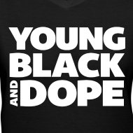 Design ~ Young, Black and Dope - Women's
