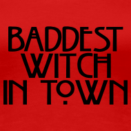 Design ~ Baddest Witch In Town
