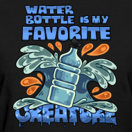 Design ~ Water Bottle is my Favorite Creature (Women's)
