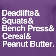 Design ~ Women's Tank: Deadlifts Squats Bench Press Cereal Peanut Butter