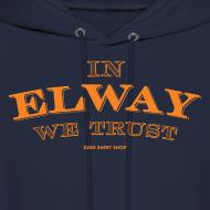 Design ~ In Elway We Trust - Hoodie - OP