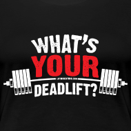 Design ~ What's YOUR Deadlift?