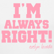 Design ~ I'M ALWAYS RIGHT