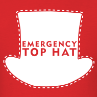 Design ~ EMERGENCY TOP HAT (American Apparel)