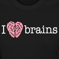 Design ~ YellowIbis.com 'Medical One Liners' Women's Standard T-Shirt: I love brains (Color Choice)