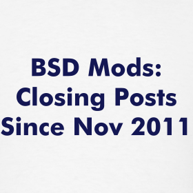 Design ~ BSD Mods: Closing Posts Since Nov 2011