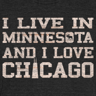 Design ~ Live Minnesota Love Chicago