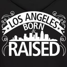 Los Angeles Born And Raised | DA LEO'S Custom Shirts