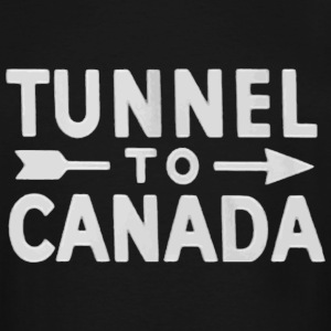 Tunnel To Canada Sign Shirt - Men's Tall T-Shirt