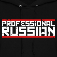 Design ~ Ladies Hoodie : Professional Russian